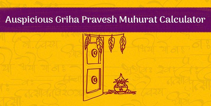 Auspicious Griha Pravesh Muhurat Calculator