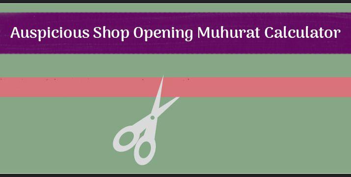 Auspicious Shop Opening Muhurat Calculator