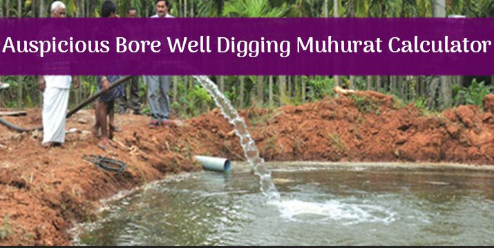 Auspicious bore well Digging Muhurat Calculator